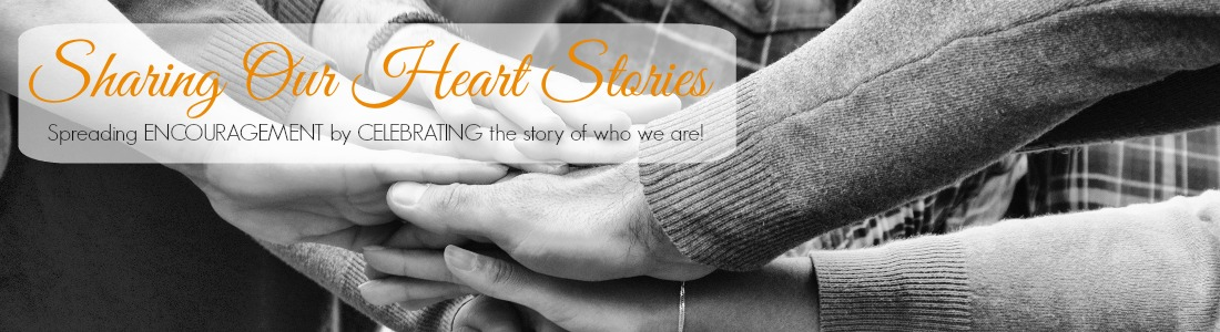 Sharing Our Heart Stories