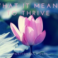 What It Means To Thrive