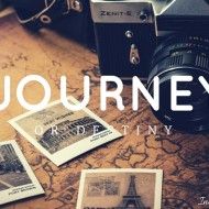 Journey or Destiny
